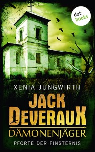 Jungwirth_Jack_Deveraux_Pforte der Finsternis_01.indd