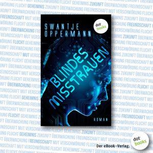 Oppermann, Blindes Misstrauen 4